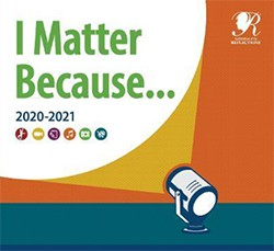 Reflections poster: I matter because...2020-2021 with spotlight shining on it