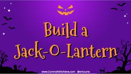 Build a Jack-O-Lantern