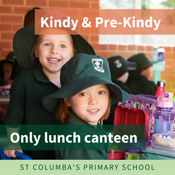 Canteen: lunch only for Kindy and Pre-Kindy
