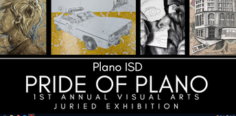 PRIDE OF PLANO 1st Annual Visual Arts Juried Exhibition