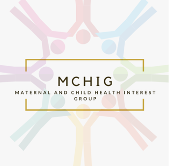 Maternal and Child Health Interest Group (MCHIG) Looking for Executive Board Members
