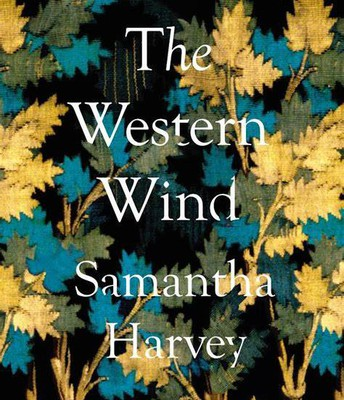 The Western Wind by Samantha Harvey