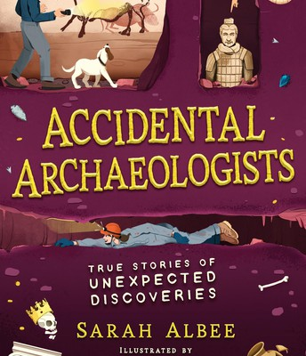 Accidental Archaeologists by Sarah Albee
