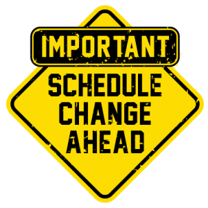 Schedule Change June 7th and 8th