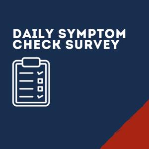 Daily Health Attestation/Symptom Check Survey
