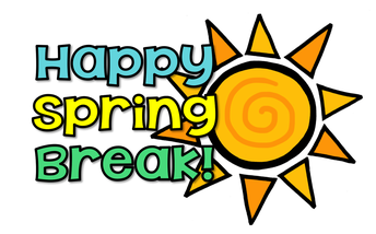 Spring Break - April 1st - 5th