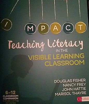 Teaching Literacy in the Visible Learning Classroom by Fisher, Frey, Hattie, & Thayre