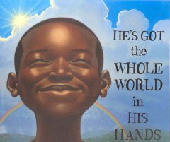 He's Got the Whole World in His Hands*