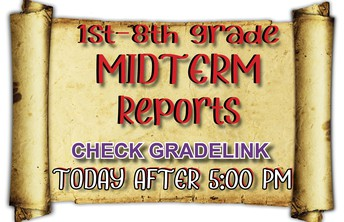 MIDTERM is TODAY for K-8th Grades