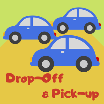 Refined Morning Drop Off and Afternoon Pick-up Procedures