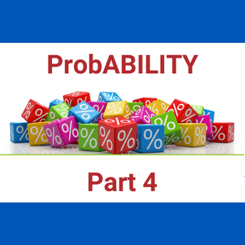 ProbABILITY: Increase Your Odds! - Part 4