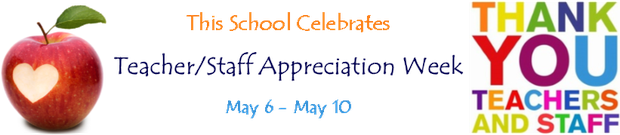"apple ""This School Celebrates Teacher/Staff Appreciation Week May 6-May10"" ""Thank you Teachers and Staff"""