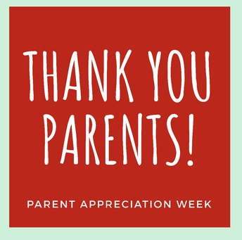 Parent Appreciation Week!
