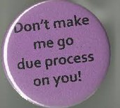 Due Process Reminders
