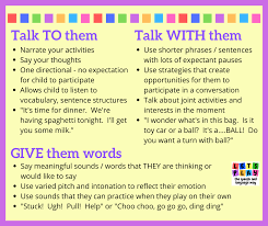 Talk- TO and WITH children. GIVE them words.
