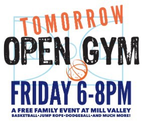 TOMORROW - Open gym at Mill Valley