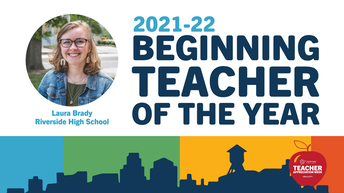 Congrats to our 2021-22 Beginning Teacher of the Year Laura Brady