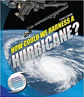 How Could We Harness a Hurricane? by Vicki Cobb