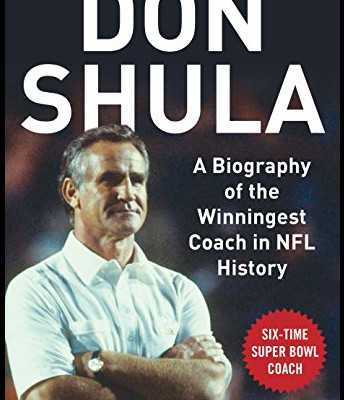 Don Shula: A Biography of the Winningest Coach in NFL History by Carlo Devito