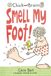 Chicken and Brain: Smell My Foot by Cece Bell