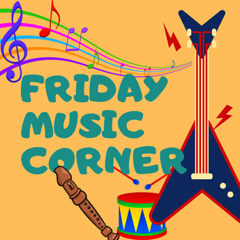 Friday Music Corner - by Ms Edith Kao