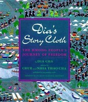 Dia's Story Cloth: The Hmong People's Journey of Freedom by Dia Cha