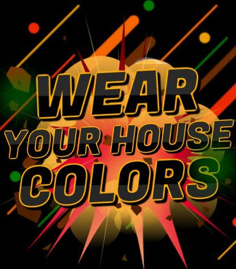 Every Monday, Wear Your House Color and earn Bear Bucks!
