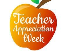 May 3-7--Teacher Appreciation Week!