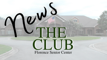 News from The Club (Florence Senior Center)