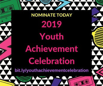 2019 Youth Achievement Celebration. Nominate Today. bit.ly/youthachievementcelebration.