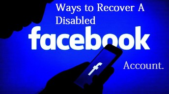 Authentic Ways to Recover A Disabled Facebook Account.
