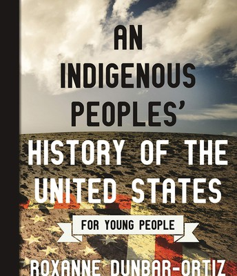 An Indigenous Peoples' History of the United States for Young People by Debbie Reese and Jean Mendoza