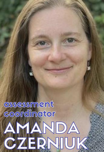Amanda Czerniuk   Assessment Coordinator