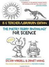 The Poetry Friday Anthology for Science (Teacher's Edition): Poems for the School Year Integrating Science, Reading, and Language Arts