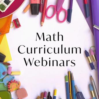 Math Curriculum Webinars