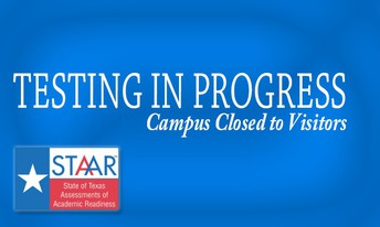 May 13th-17th - STAAR Testing Week - NO VISITORS