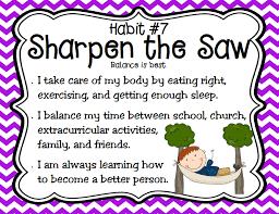 Habit of the Week - Habit 7 Sharpen the Saw