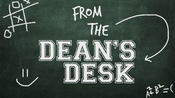 FROM THE DEAN'S DESK
