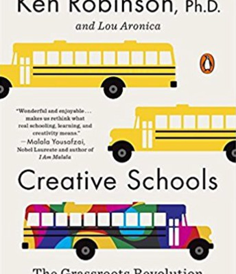 Creative Schools by Sir Ken Robinson & Lou Aronica