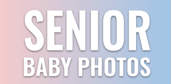 Senior Pictures & Baby Photos DUE DATE for Yearbook