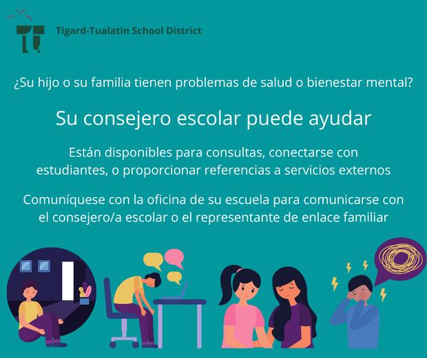 ¿Su hijo o su familia tienen problemas de salud o bienestar mental? Su consejero escolar está disponible para consultas y conectarse con estudiantes. Comuníquese con la oficina para comunicarse con el consejero/a escolar.