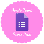 Google Forms Power User Badge
