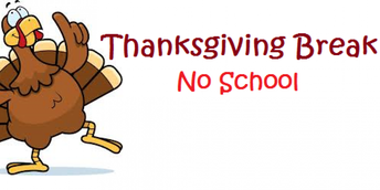 Thanksgiving Break/ No School