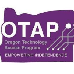 OTAP logo is a purple outline of Oregon that says OTAP, Oregon Technology Access Program, Empowering Independence