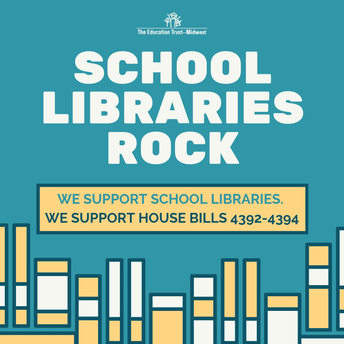 Education Trust-Midwest Announces Support for School Library Bills