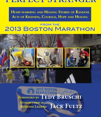 If Not for the Perfect Stranger: Heartwarming & Healing Stories of Kindness from the 2013 Boston Marathon