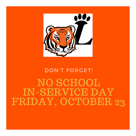 Don't forget, no school, in-service day, Friday, October 23