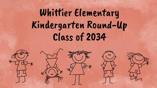 Whittier Elementary Kindergarten Round-up Information