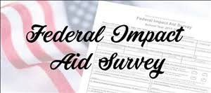 FEDERAL IMPACT AID SURVEY- WATCH FOR IT IN THE MAIL!
