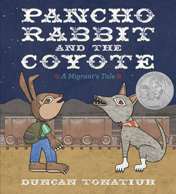 """Pancho Rabbit and the Coyote: A Migrant's Tale"" by Duncan Tonatiuh"